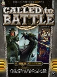 Called To Battle, Volume 1 by Howard Tayler, Orrin Grey, Erik Scott de Bie, Larry Correia