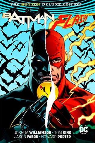 Batman/The Flash: The Button Deluxe Edition by Joshua Williamson, Howard Porter, Jason Fabok, Tom King