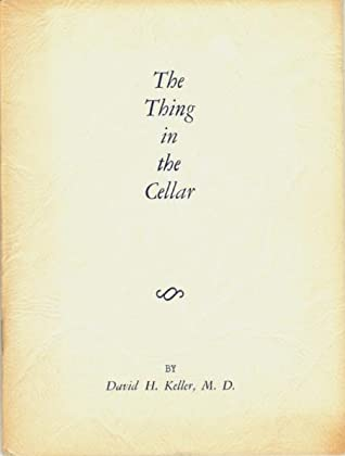 The Thing in the Cellar by David H. Keller