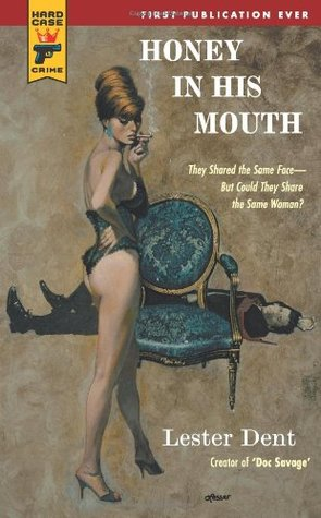 Honey in his Mouth (Hard Case Crime, #60) by Lester Dent