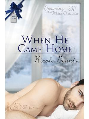 When He Came Home by Nicole Dennis