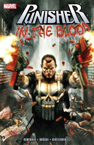 Punisher: In the Blood by Rick Remender, Mick Bertilorenzi, Roland Boschi