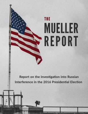 The Mueller Report: Gift Edition by U. S. Department of Justice