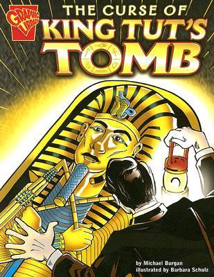 The Curse of King Tut's Tomb by Amanda Doering, Ben Hunzeker, Carolyn Graves Brown, Barbara Schulz, Michael Burgan