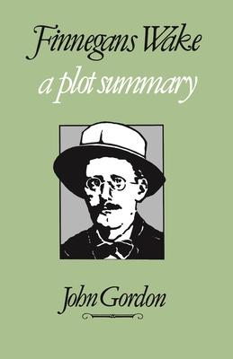 Finnegans Wake: A Plot Summary by John Gordon