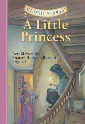 A Little Princess (Classic Starts Series) by Lucy Corvino, Frances Hodgson Burnett, Arthur Pober, Tania Zamorsky