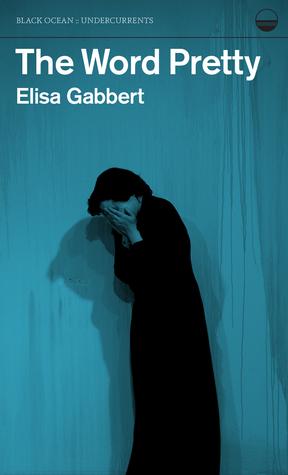 The Word Pretty by Elisa Gabbert