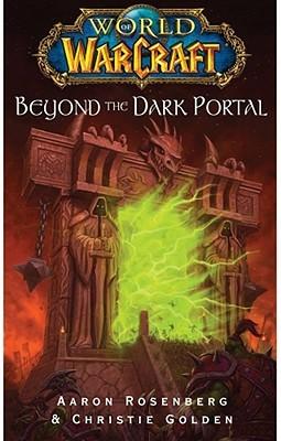 Beyond the Dark Portal by Christie Golden, Aaron Rosenberg
