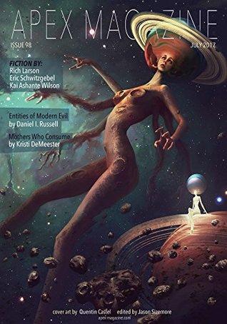 Apex Magazine Issue 98 by D. I. Russell, Jason Sizemore, Kristi DeMeester, Kai Ashante Wilson, Russell Dickerson, Rich Larson, Eric Schwitzgebel