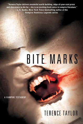 Bite Marks: A Vampire Testament by Terence Taylor