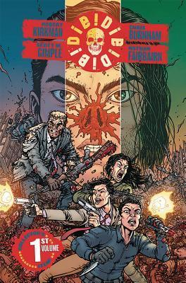 Die!Die!Die!, Vol. 1 by Scott m Gimple, Robert Kirkman, Nathan Fairbairn, Chris Burnham