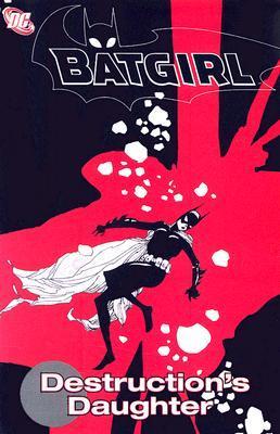 Batgirl, Vol. 6: Destruction's Daughter by Andy Kuhn, Andersen Gabrych, Alé Garza, Pop Mhan