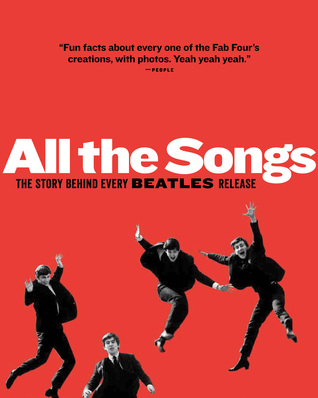All The Songs: The Story Behind Every Beatles Release by Philippe Margotin, Patti Smith, Jean-Michel Guesdon