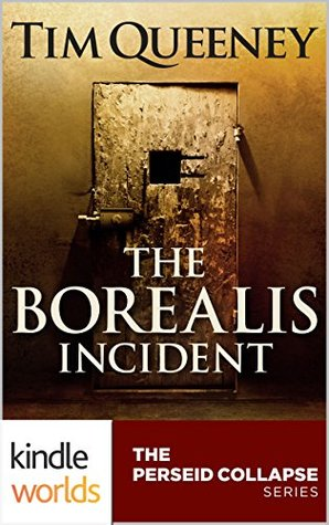The Borealis Incident by Tim Queeney