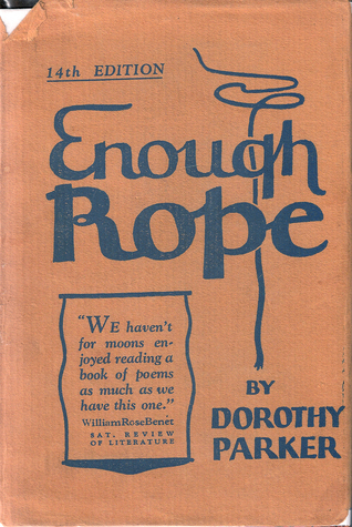 Enough Rope by Dorothy Parker
