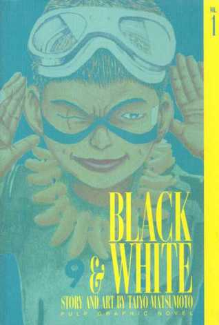 Black and White, Vol. 1 by Taiyo Matsumoto