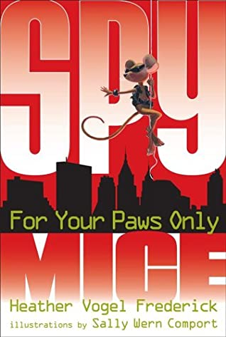 For Your Paws Only by Sally Wern Comport, Heather Vogel Frederick