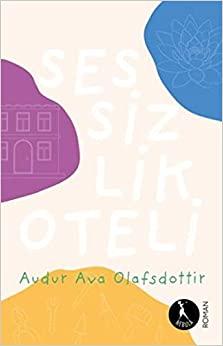 Sessizlik Oteli by Auður Ava Ólafsdóttir