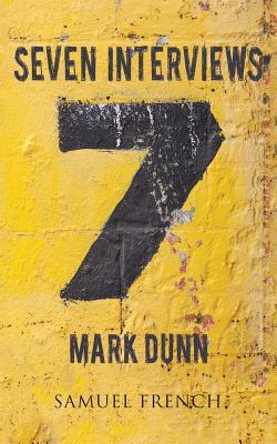 Seven Interviews by Mark Dunn
