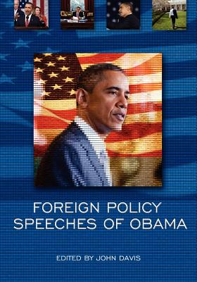 Foreign Policy Speeches of Obama by John Davis