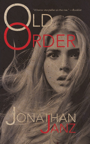 Old Order by Jonathan Janz