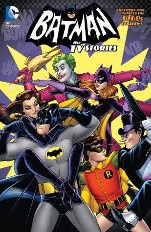 Batman '66: The TV Stories by Dick Sprang, Carmine Infantino, Bill Finger, Sheldon Moldoff, Gardner F. Fox, John Broome
