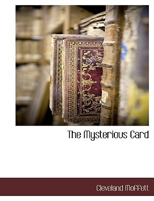The Mysterious Card by Cleveland Moffett