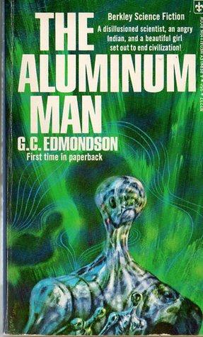 The Aluminum Man by G.C. Edmondson