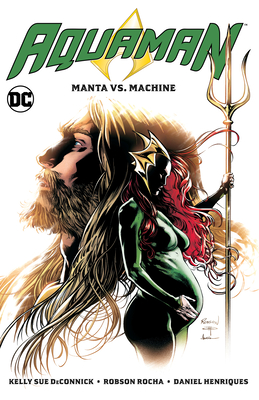 Aquaman Vol. 3: Manta vs. Machine by Kelly Sue DeConnick