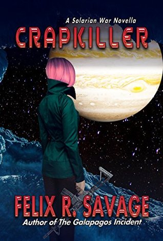 Crapkiller by Felix R. Savage