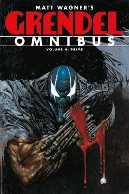 Grendel Omnibus, Vol. 4: Prime by Monty Sheldon, Diana Schutz, Pat McEown, Greg Rucka, Simon Bisley, Matt Wagner