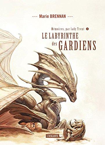 Le Labyrinthe des gardiens by Marie Brennan
