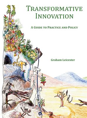 Transformative Innovation: A Guide to Practice and Policy by Graham Leicester