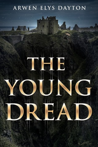 The Young Dread by Arwen Elys Dayton