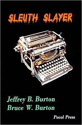 Sleuth Slayer by Jeffrey B. Burton