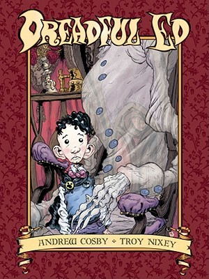 Dreadful Ed by Troy Nixey, Andrew Cosby