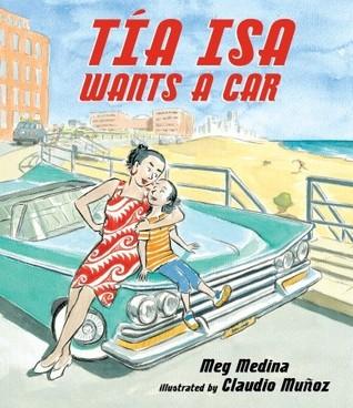 Tia Isa Wants a Car by Meg Medina, Claudio Muñoz