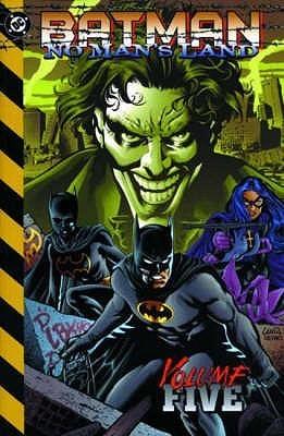 Batman: No Man's Land, Vol. 5 by Devin Grayson, Dale Eaglesham, Pablo Raimondi, Sergio Cariello, Greg Land, Greg Rucka, Jordon Gorfinkel, Damion Scott