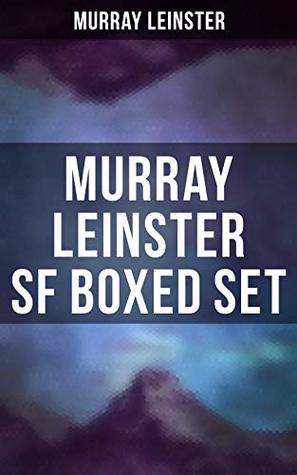 MURRAY LEINSTER SF Boxed Set: The Wailing Asteroid, Med Ship Man, Creatures of the Abyss, JuJu, The Red Dust, The Aliens… by Murray Leinster