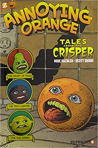 Annoying Orange #4: Tales from the Crisper by Mike Kazaleh, Scott Shaw!