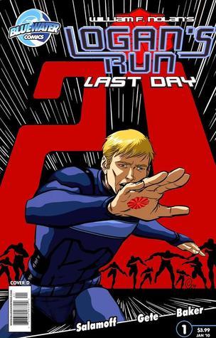 Logan's Run Last Day # 1 by Jason V. Brock, William F. Nolan, Paul J. Salamoff, Daniel Gete