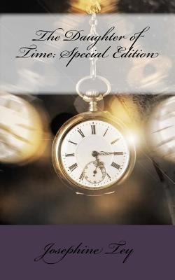 The Daughter of Time: Special Edition by Josephine Tey