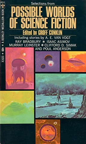 Possible Worlds of Science Fiction by Groff Conklin, John Berryman