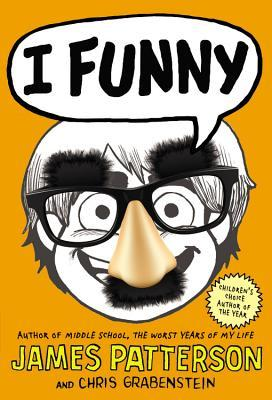 I Funny: A Middle School Story by Laura Park, Chris Grabenstein, James Patterson