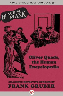 Oliver Quade, the Human Encyclopedia: Smashing Detective Stories by Frank Gruber