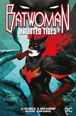 Batwoman: Haunted Tides by W. Haden Blackman, J. H. Williams III