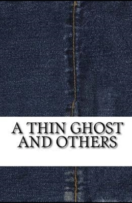A Thin Ghost and Others Illustrated by Montague Rhodes James