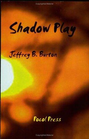 Shadow Play by Jeffrey B. Burton