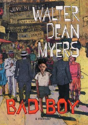 Bad Boy: A Memoir by Walter Dean Myers