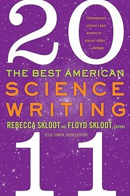 The Best American Science Writing 2011 by Rebecca Skloot, Jesse Cohen, Floyd Skloot